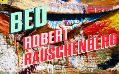 In Bed with Rauschenberg